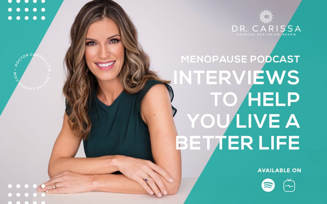MENOPAUSE PODCAST INTERVIEWS TO HELP YOU LIVE A BETTER LIFE